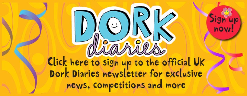 Sign up for the UK Dork Diaries newsletter